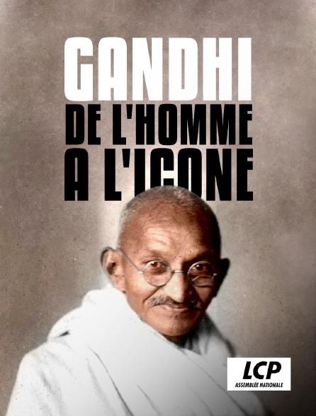 LCP 100% - Gandhi, de l'homme à l'icône
