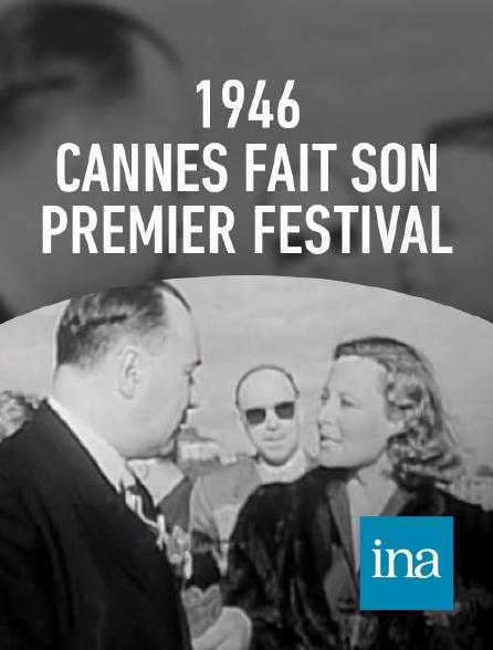 INA - 1946 : Cannes fait son premier Festival