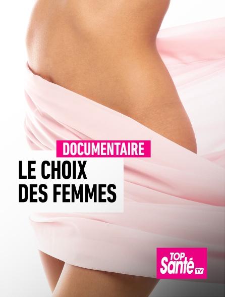 Top Santé TV - Le choix des femmes