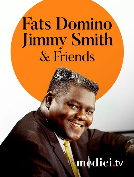 Medici - Fats Domino, Jimmy Smith & Friends en concert à Jazz àAntibes