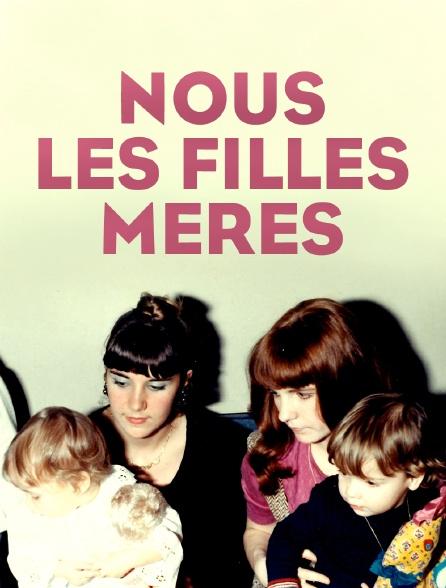 Nous, les filles-mères