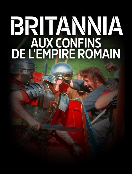 Britannia, aux confins de l'Empire romain