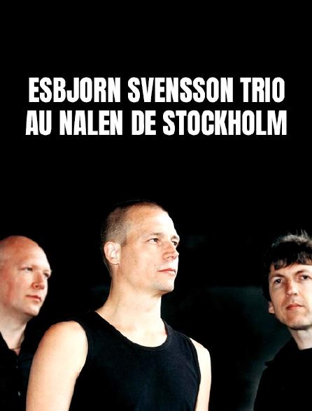 Esbjörn Svensson Trio au Nalen de Stockholm