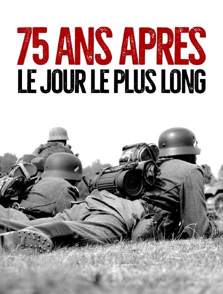 75 ans après, le jour le plus long
