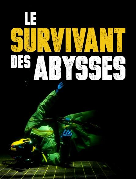 Le survivant des abysses
