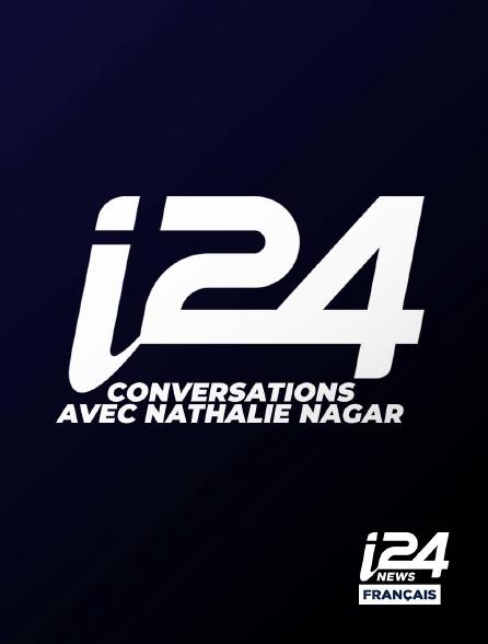 i24 News - Conversations Avec Nathalie Nagar