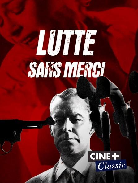 Ciné+ Classic - Lutte sans merci