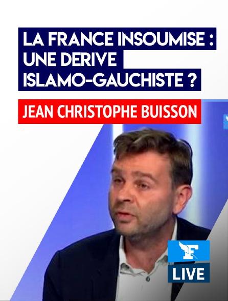 Figaro Live - La France Insoumise : une dérive islamo-gauchiste ?