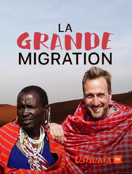 Ushuaïa TV - La grande migration