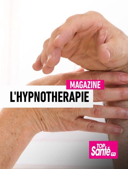 Top Santé TV - L'hypnothérapie