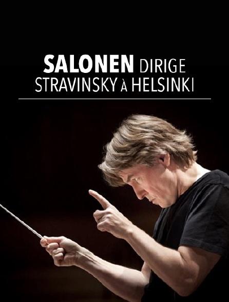 Salonen dirige Stravinsky à Helsinki