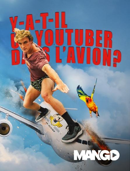 Mango - Y a t-il un youtuber dans l'avion ?