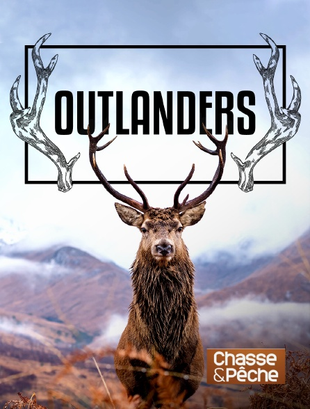 Chasse et pêche - Outlanders