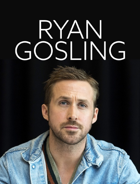 Ryan Gosling, tout simplement