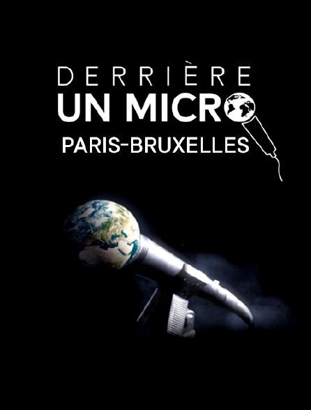 Derrière un micro Paris-Bruxelles