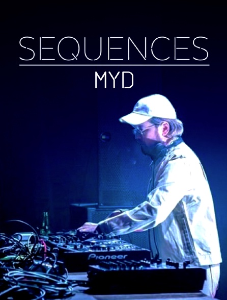 Séquences : Myd