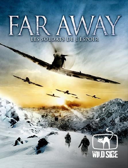Wild Side TV - Far away : les soldats de l'espoir