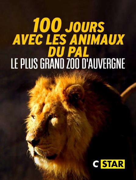 CSTAR - 100 jours avec les animaux du Pal : le plus grand zoo d'Auvergne