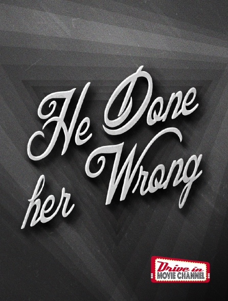 Drive-in Movie Channel - He done her wrong