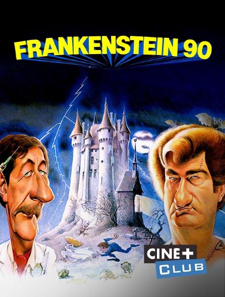 Ciné+ Club - Frankenstein 90