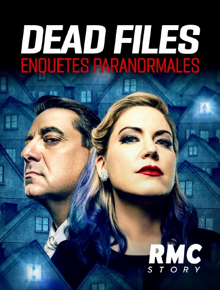 RMC Story - Dead Files : enquêtes paranormales