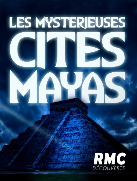 RMC Découverte - Les mystérieuses cités mayas