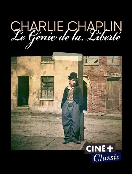 Ciné+ Classic - Charlie Chaplin, le génie de la liberté
