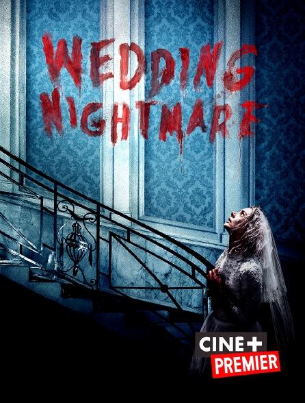 Ciné+ Premier - Wedding Nightmare