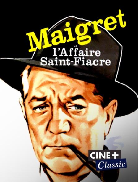 Ciné+ Classic - Maigret et l'affaire Saint-Fiacre