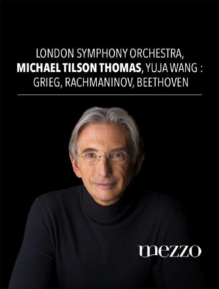 Mezzo - London Symphony Orchestra, Michael Tilson Thomas, Yuja Wang : Grieg, Rachmaninov, Beethoven