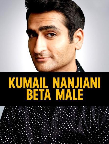 Kumail Nanjiani - Beta Male