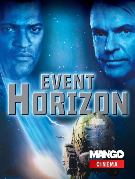MANGO Cinéma - Event Horizon, le vaisseau de l'au-delà