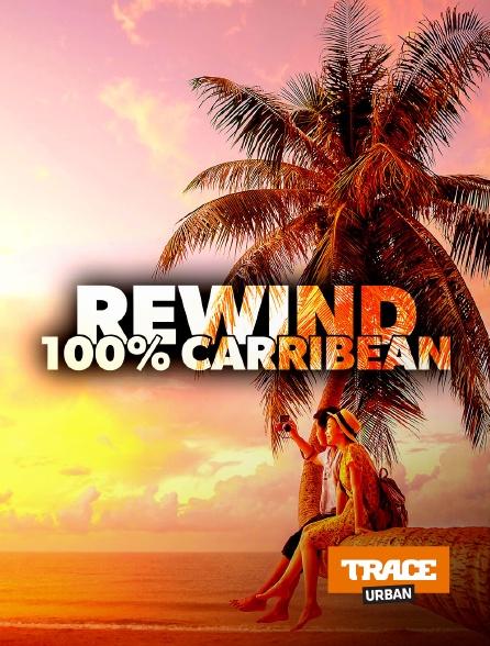 Trace Urban - Rewind 100% Carribean