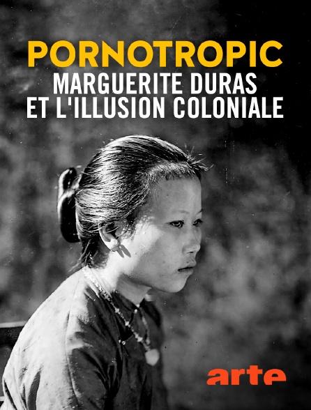 Arte - Pornotropic : Marguerite Duras et l'illusion coloniale