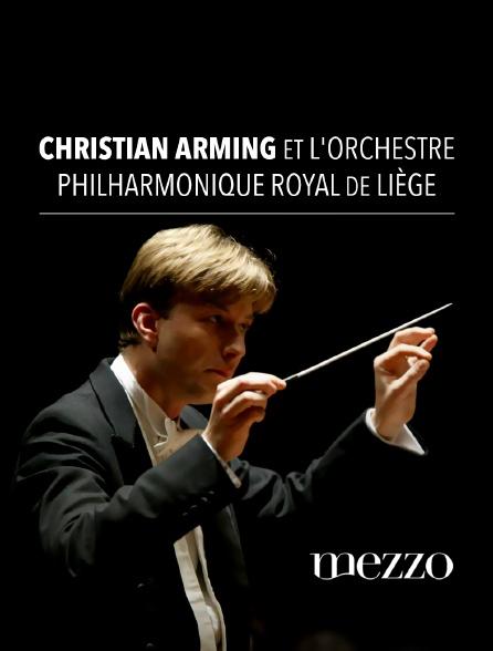 Mezzo - Christian Arming et l'Orchestre philharmonique royal de Liège