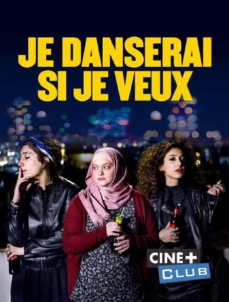 Ciné+ Club - Je danserai si je veux