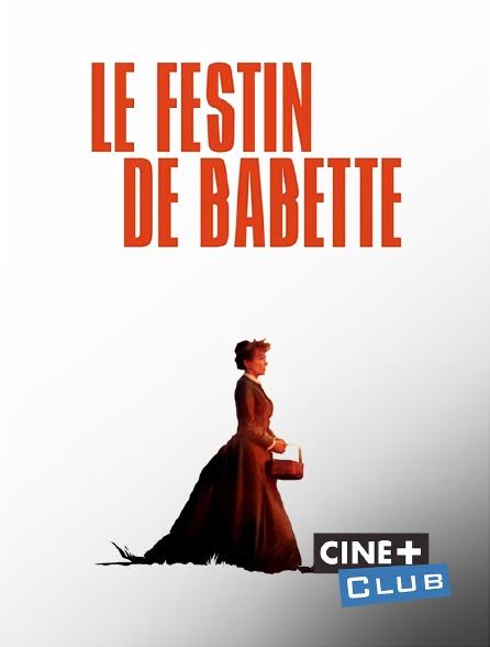 Ciné+ Club - Le festin de Babette