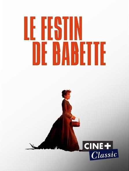 Ciné+ Classic - Le festin de Babette