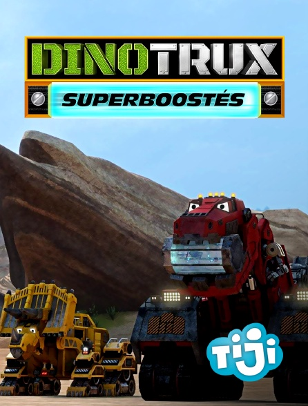 TIJI - Dinotrux Superboostés