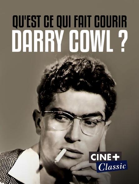 Ciné+ Classic - Qu'est ce qui fait courir Darry Cowl ?