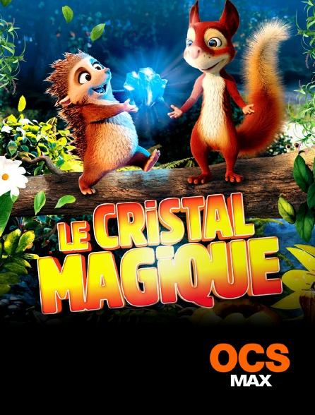 OCS Max - Le cristal magique