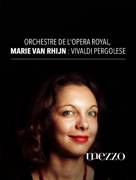 Mezzo - Orchestre de l'Opéra Royal, Marie Van Rhijn : Vivaldi Pergolèse
