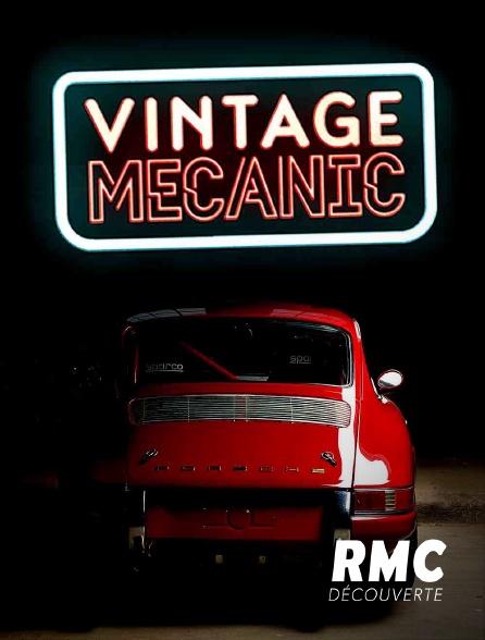 RMC Découverte - Vintage Mecanic en replay