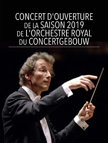 Concert d'ouverture de la saison 2019 de l'Orchestre Royal du Concertgebouw