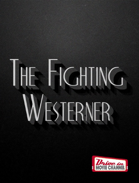 Drive-in Movie Channel - The Fighting Westerner