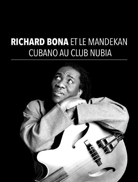Richard Bona et le Mandekan Cubano au Club Nubia