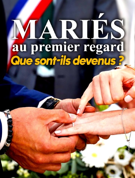 Mariés au premier regard : que sont-ils devenus ?