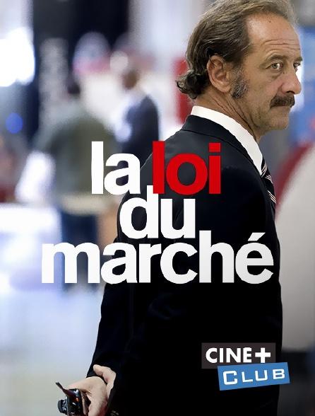 Ciné+ Club - La loi du marché