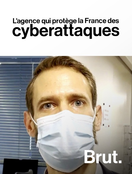 Brut - L'agence qui protège la France des cyberattaques