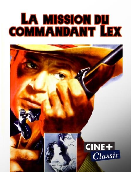 Ciné+ Classic - La mission du commandant Lex